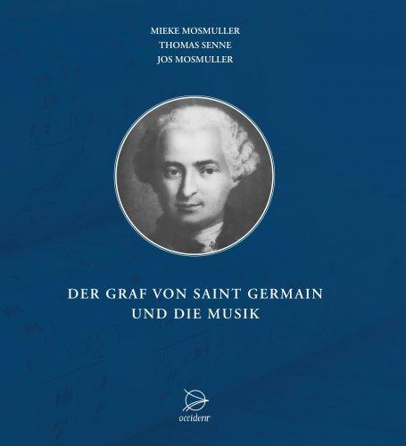 Der Graf von Saint Germain und die Musik Mieke Mosmuller Thomas Senne Jos Mosmuller